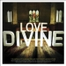 Love Divine - The Hymns of Charles Wesley