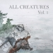 All Creatures - Volume One