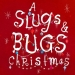 A Slugs & Bugs Christmas
