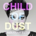 Child of Dust - EP