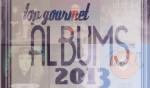 Episode #260 - Top 11 Gourmet Albums of 2013