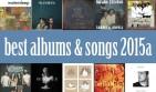 Best Albums & Songs of 2015 (So Far)