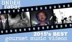 Best Gourmet Music Videos of 2015