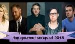 Top Gourmet Songs of 2015