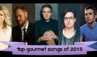 Top Gourmet Songs of 2015