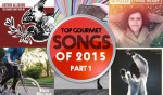 Top Gourmet Songs of 2015, part 1 - Episode #336