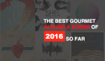 Best Albums & Songs of 2016 (So Far)