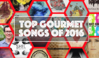 Top Gourmet Songs of 2016